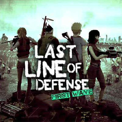 Last Line of Defense: First Wave