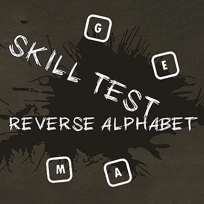 Skill Test Reverse Alphabet