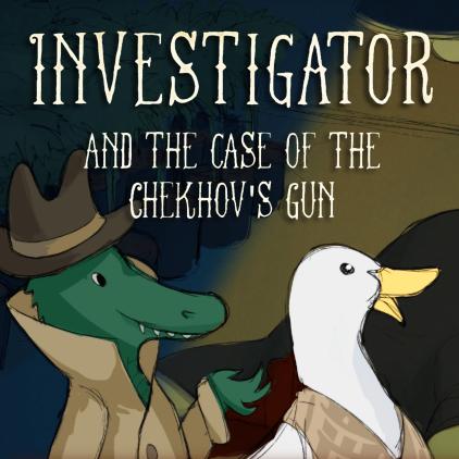 Investigator and the Case of the Chekhov's Gun