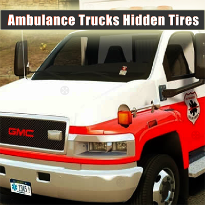 Ambulance Trucks Hidden Tires