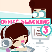 Office Slacking 3