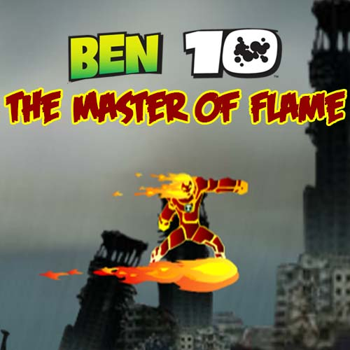 Ben 10 The Master of Flame