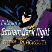 Batman's Gotham Dark Night: Total Blackout