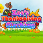 Zoes Thanksgiving Slacking
