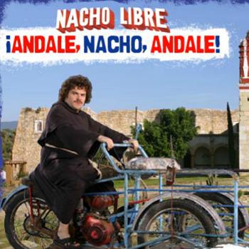 Nacho Libre: Andale, Nacho, Andale!