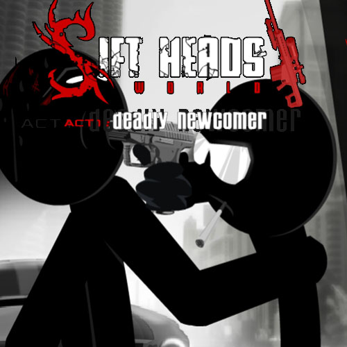 Sift Heads World Act 1: Bloody Newcomer