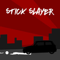 Stick slayer