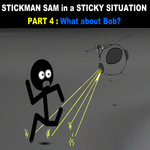 Stickman Sam In A Sticky Situation Part 4: What About Bob