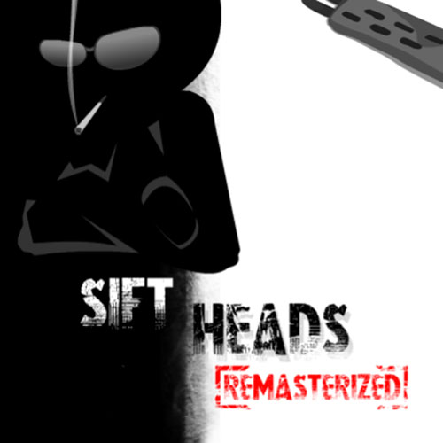 Sift Heads Remasterized