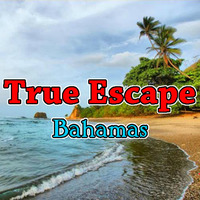 True Escape Bahamas