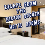 Escape From The Hilton Bogota Rooms