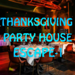 Thanksgiving Party House Escape - 1