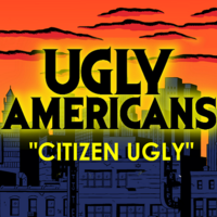 Ugly Americans ''Citizen Ugly''