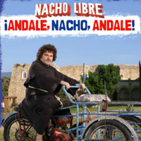 Nacho Libre Andale, Nacho, Andale!