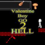 Valentine Boy Go 2 Hell